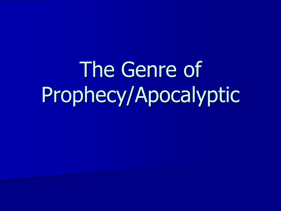 The Genre of Prophecy/Apocalyptic