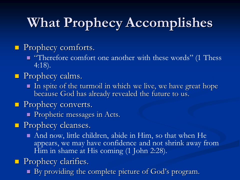 What Prophecy Accomplishes Prophecy comforts. Prophecy comforts.