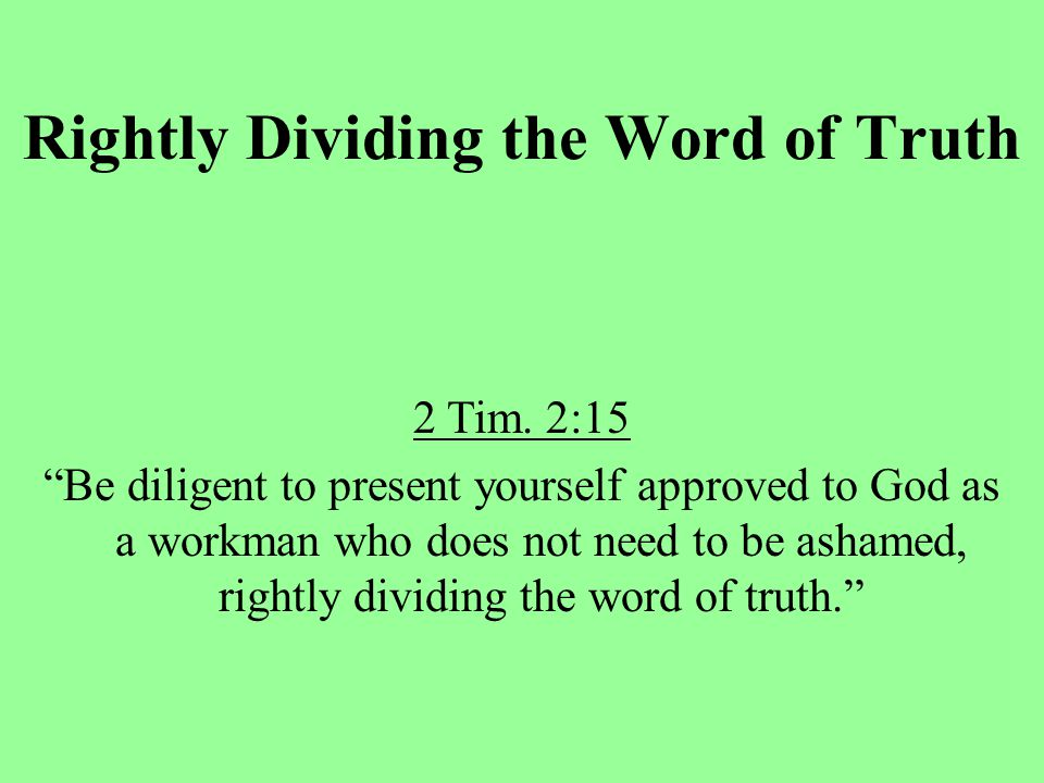 Rightly Dividing the Word of Truth 2 Tim.