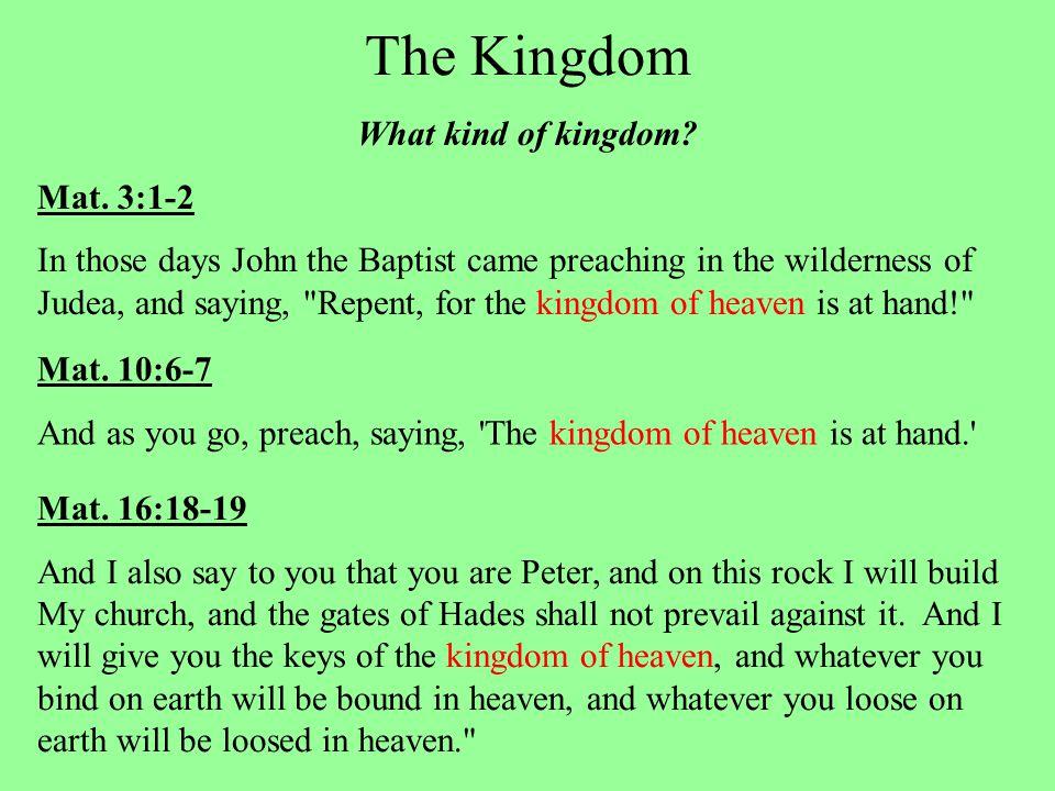 The Kingdom What kind of kingdom. Mat.