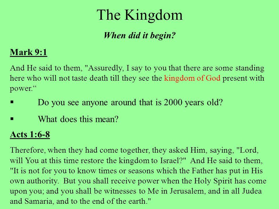 The Kingdom When did it begin.