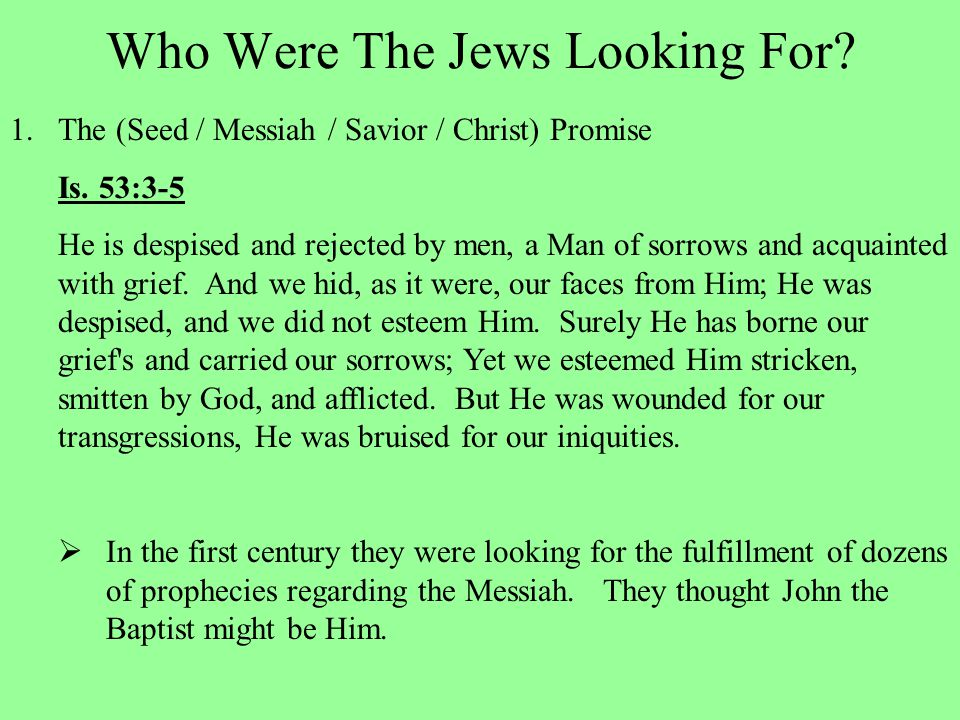 Who Were The Jews Looking For. 1.The (Seed / Messiah / Savior / Christ) Promise Is.