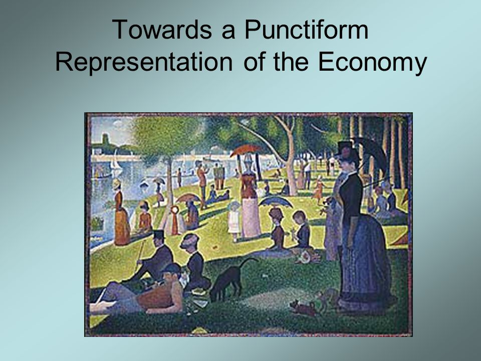 Towards a Punctiform Representation of the Economy
