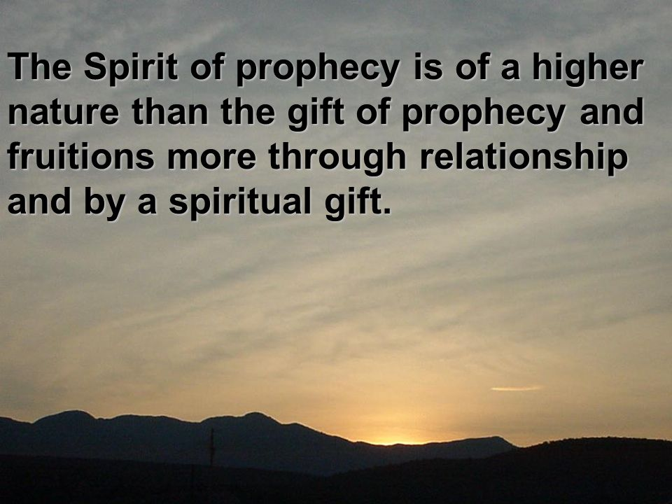 The Spirit of prophecy is of a higher nature than the gift of prophecy and fruitions more through relationship and by a spiritual gift.