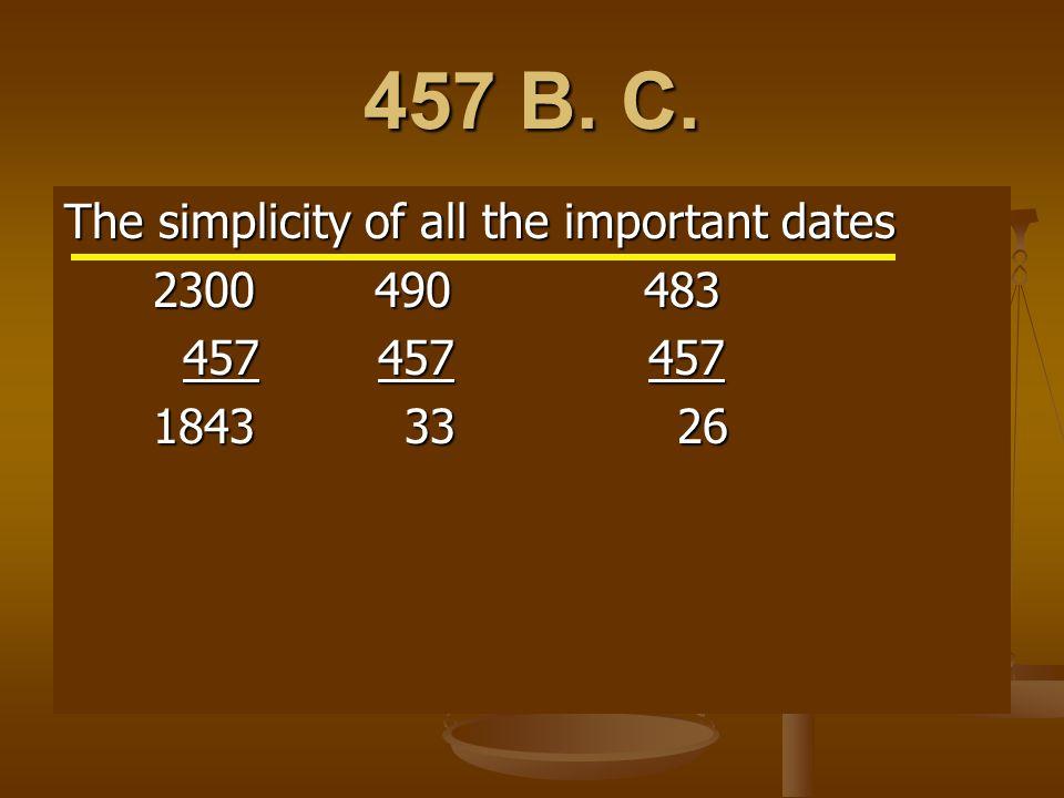 457 B. C.