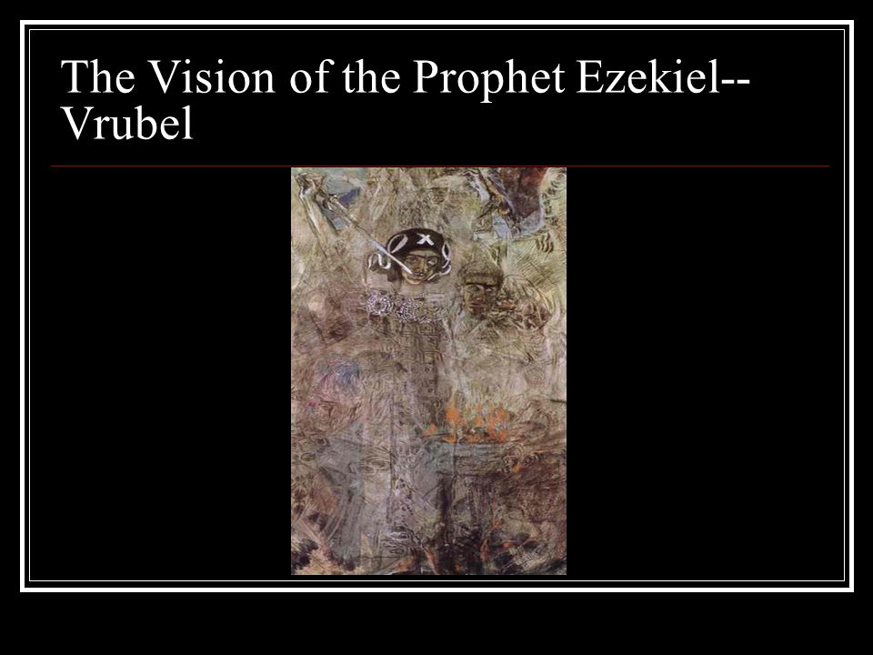 The Vision of the Prophet Ezekiel-- Vrubel