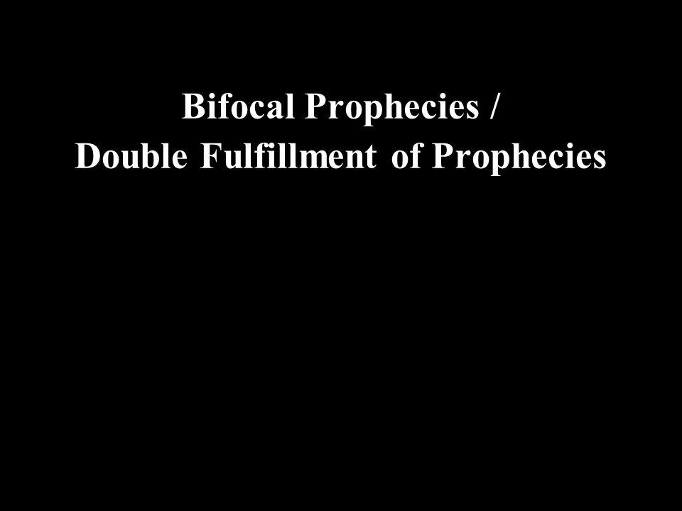 Bifocal Prophecies / Double Fulfillment of Prophecies
