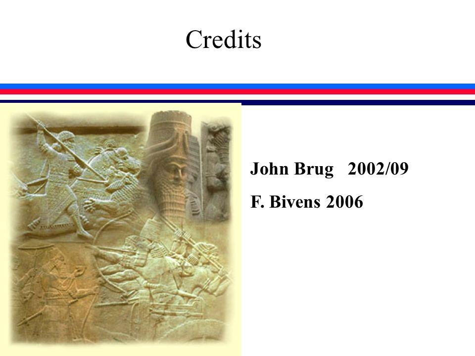 John Brug 2002/09 F. Bivens 2006 Credits