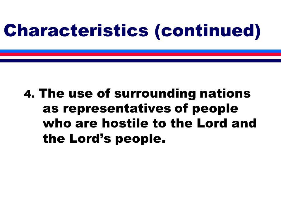 Characteristics (continued) 4.