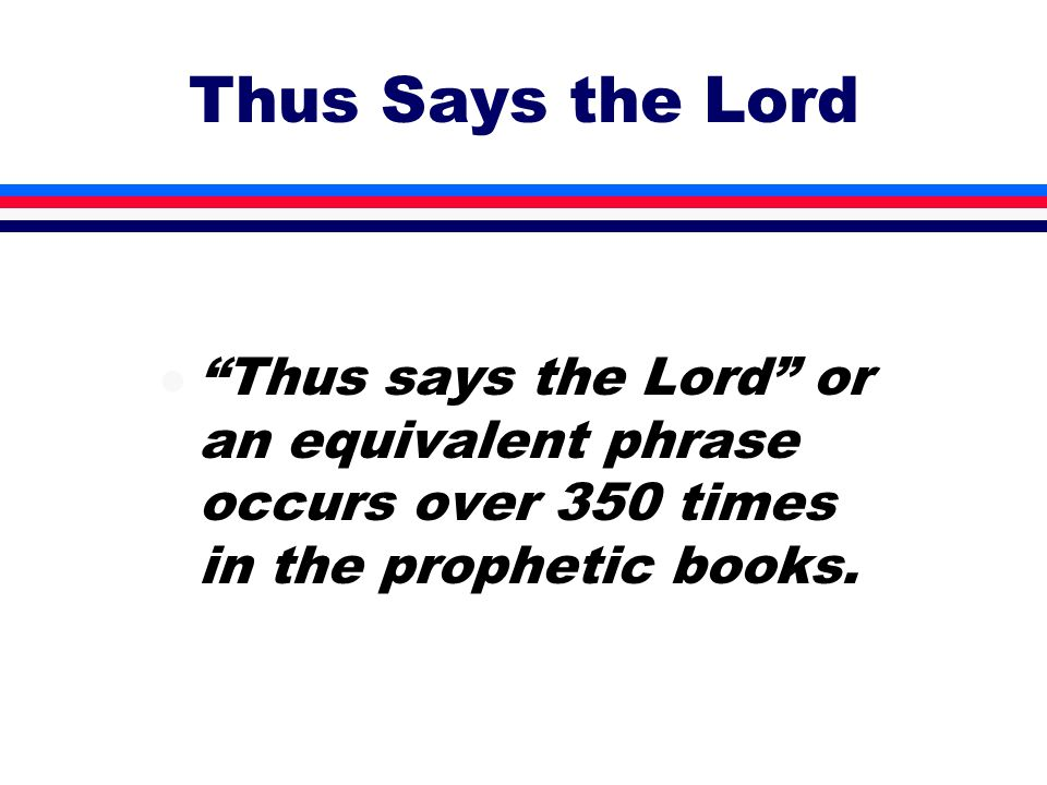 What is Prophecy? l For-telling l Forth-telling l Fore-telling