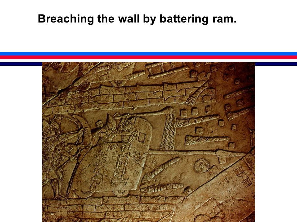 Breaching the wall by battering ram.