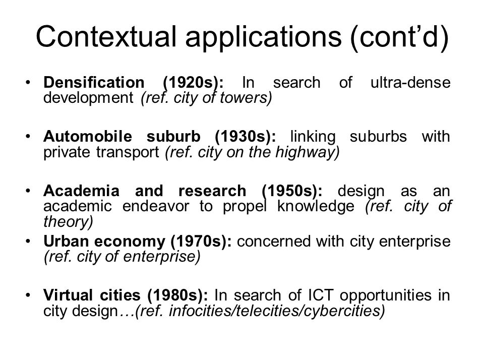 Contextual applications (cont'd) Densification (1920s): In search of ultra-dense development (ref.