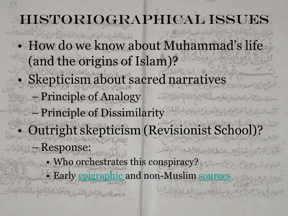 Historiographical Issues How do we know about Muhammad's life (and the origins of Islam).