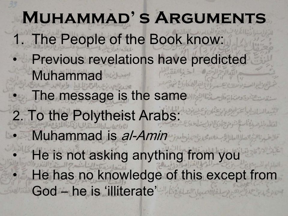 Rebuttals of the Unbelievers 1.He has a 'teacher' who tells him this Quran 2.He is a 'sorcerer' or madman 3.He is breaking with tradition 4.His followers are the poor and miserable Prominent Meccan Opponents of Islam: Abu Lahab (Muhammad's uncle), Abu Jahl, Abu Sufyan (father of Mu'awiya, first Umayyad Caliph)
