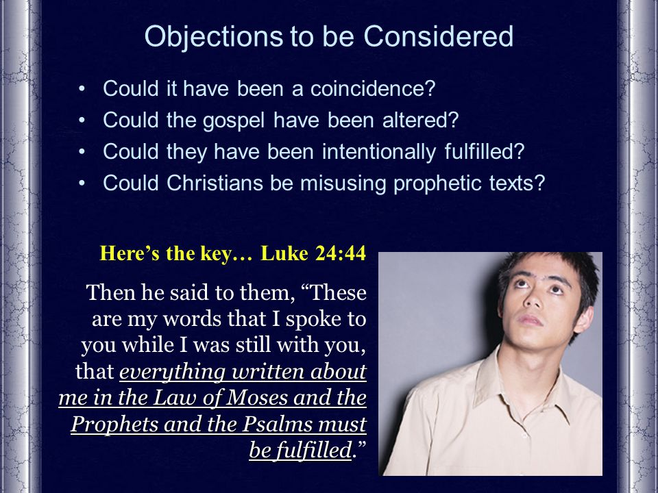Objections to be Considered Could it have been a coincidence.