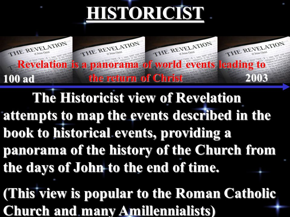 FUTURIST Futurists interpret Revelation as events yet to come because none of the prophecies of Revelation have been literally fulfilled.