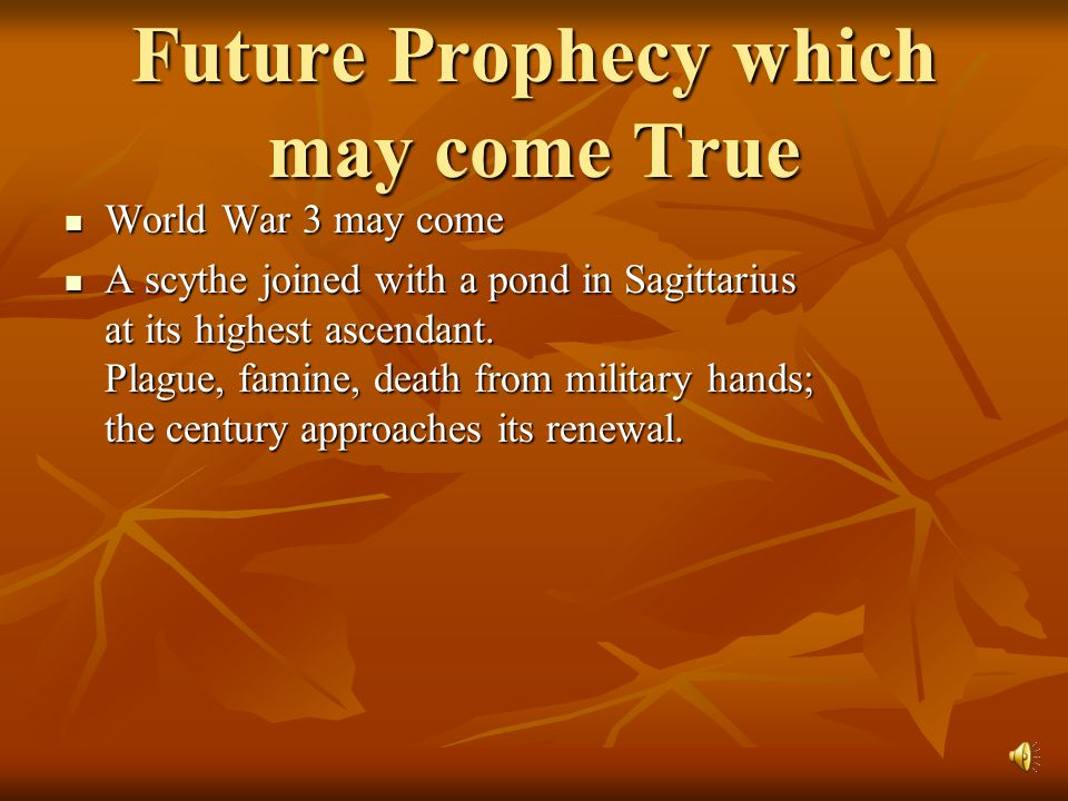 Other Prophecies Which Came True the Second and First World War the Second and First World War Death of Princess Diana.