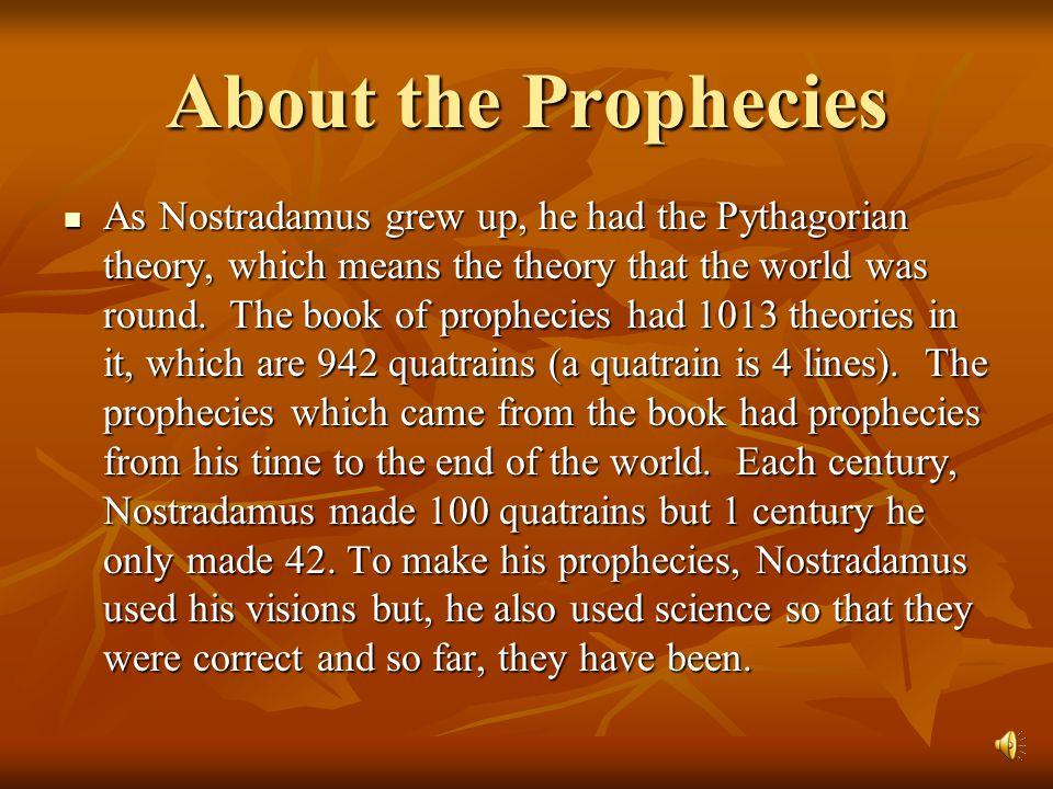 About Nostradamus Nostradamus was born December 14, 1503 but his real name was not Nostradamus, it was Michel de Nostredame.