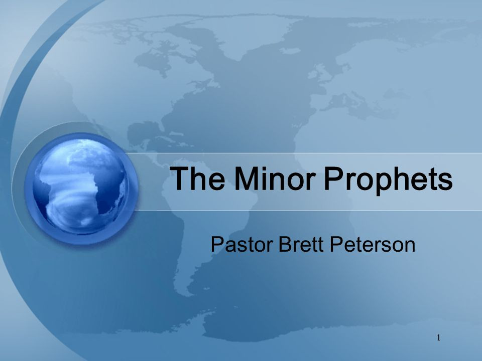 1 The Minor Prophets Pastor Brett Peterson