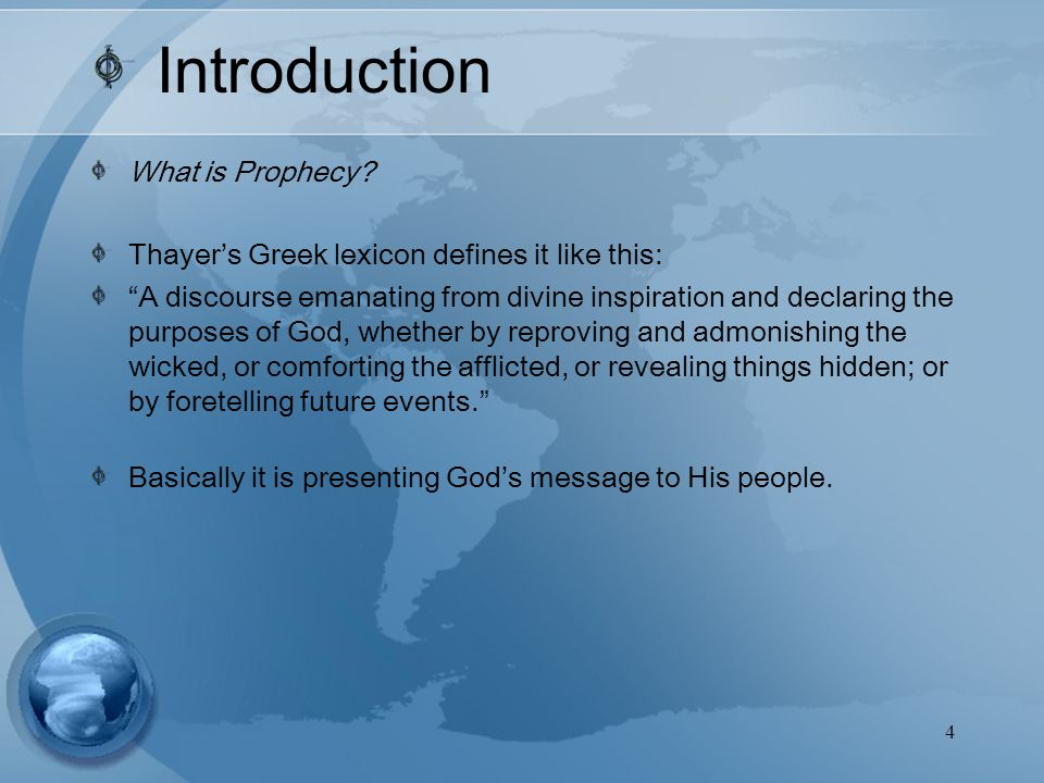 4 Introduction What is Prophecy.