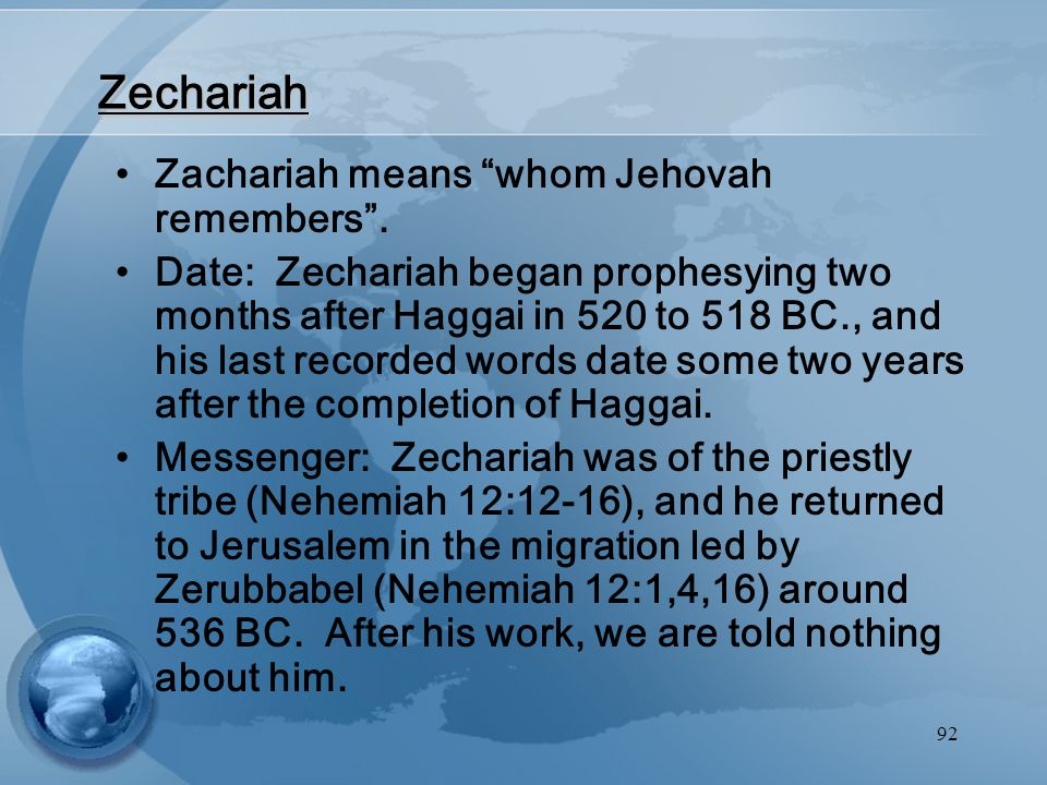 92 Zechariah Zachariah means whom Jehovah remembers .