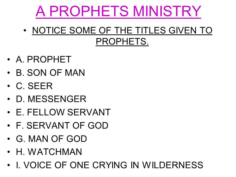 A PROPHETS MINISTRY NOTICE SOME OF THE TITLES GIVEN TO PROPHETS.