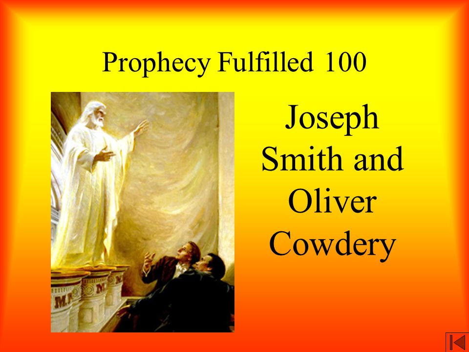 Prophecy Fulfilled 100 Joseph Smith and Oliver Cowdery