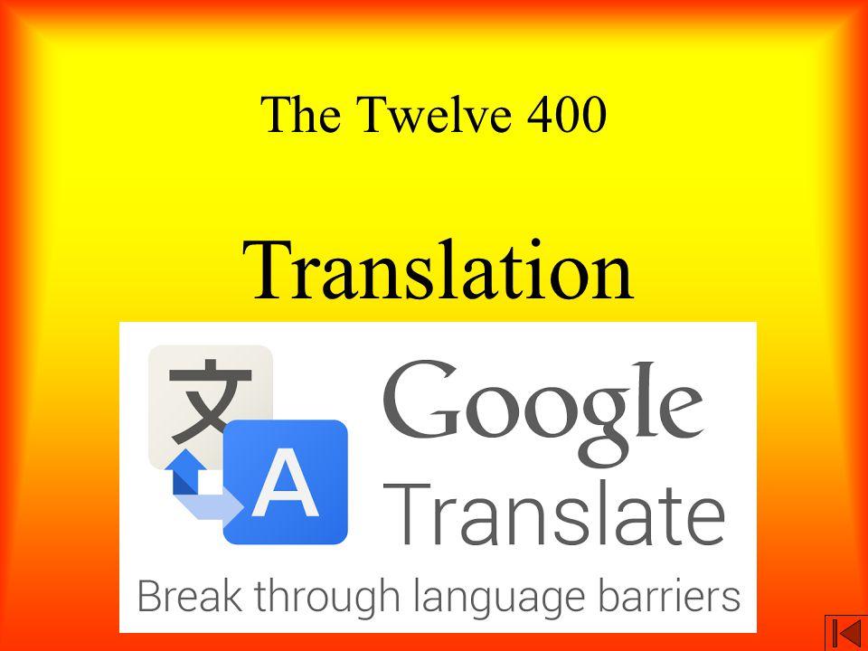 The Twelve 400 Translation