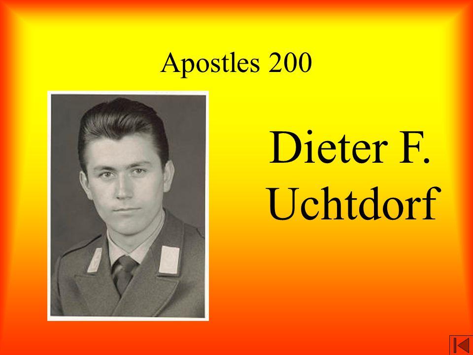 Apostles 200 Dieter F. Uchtdorf