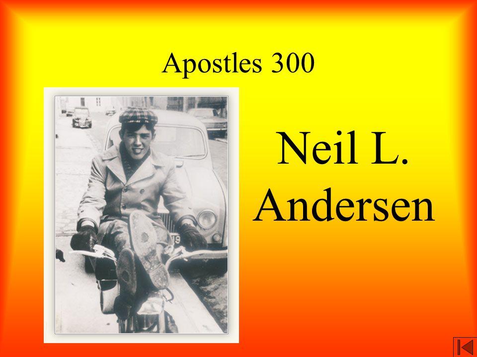Apostles 300 Neil L. Andersen
