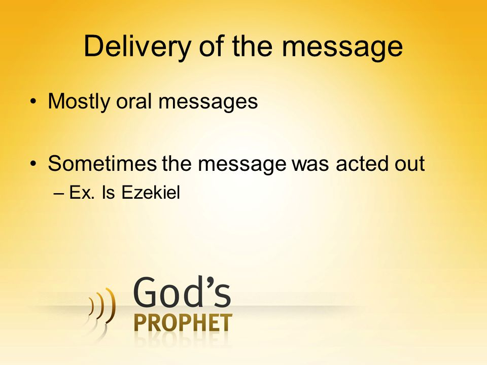 The message of the Prophets Judgment Destructions Call for repentance Future days of peace Blessings from God