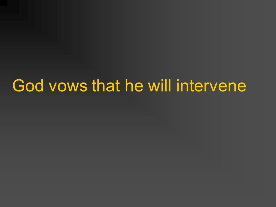 God vows that he will intervene