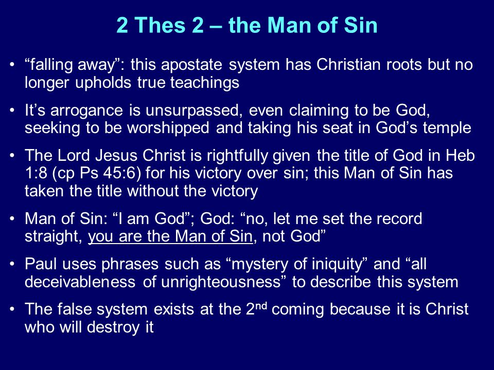 "2 Thes 2 – the Man of Sin ""falling away"": this apostate system has Christian roots but no longer upholds true teachings It's arrogance is unsurpassed,"