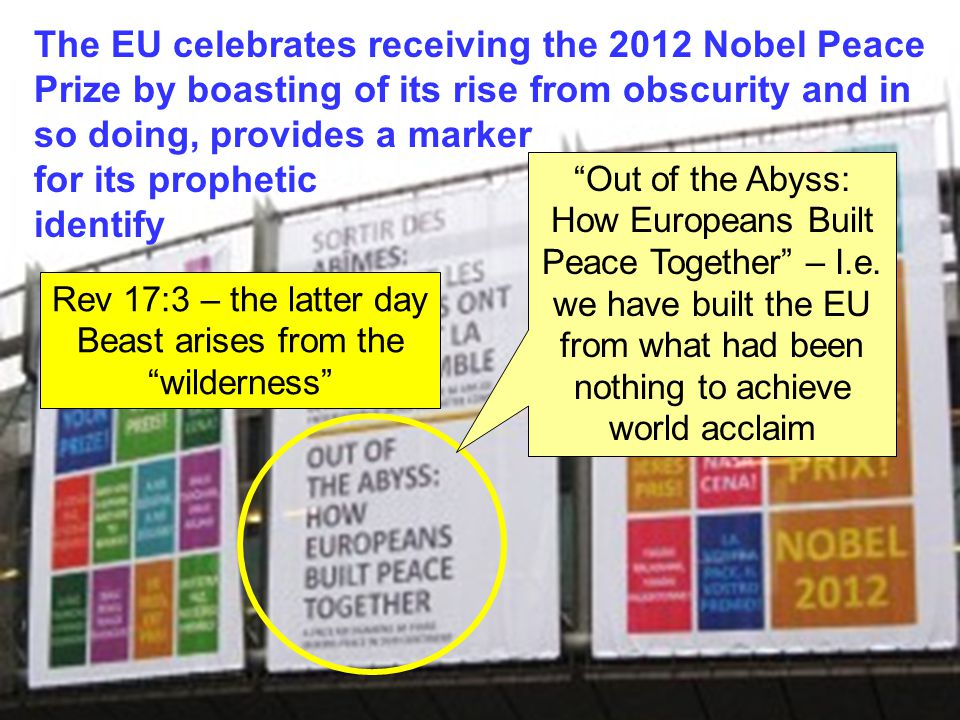 """Out of the Abyss: How Europeans Built Peace Together"" – I.e. we have built the EU from what had been nothing to achieve world acclaim The EU celebrat"
