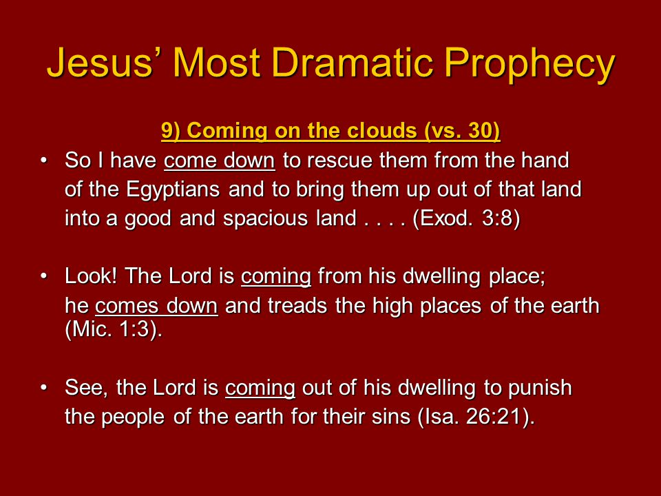 Jesus' Most Dramatic Prophecy 9) Coming on the clouds (vs. 30) So I have come down to rescue them from the handSo I have come down to rescue them from