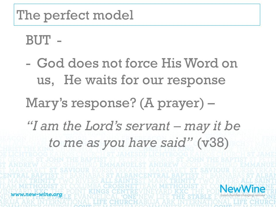The perfect model BUT - -God does not force His Word on us, He waits for our response Mary's response.