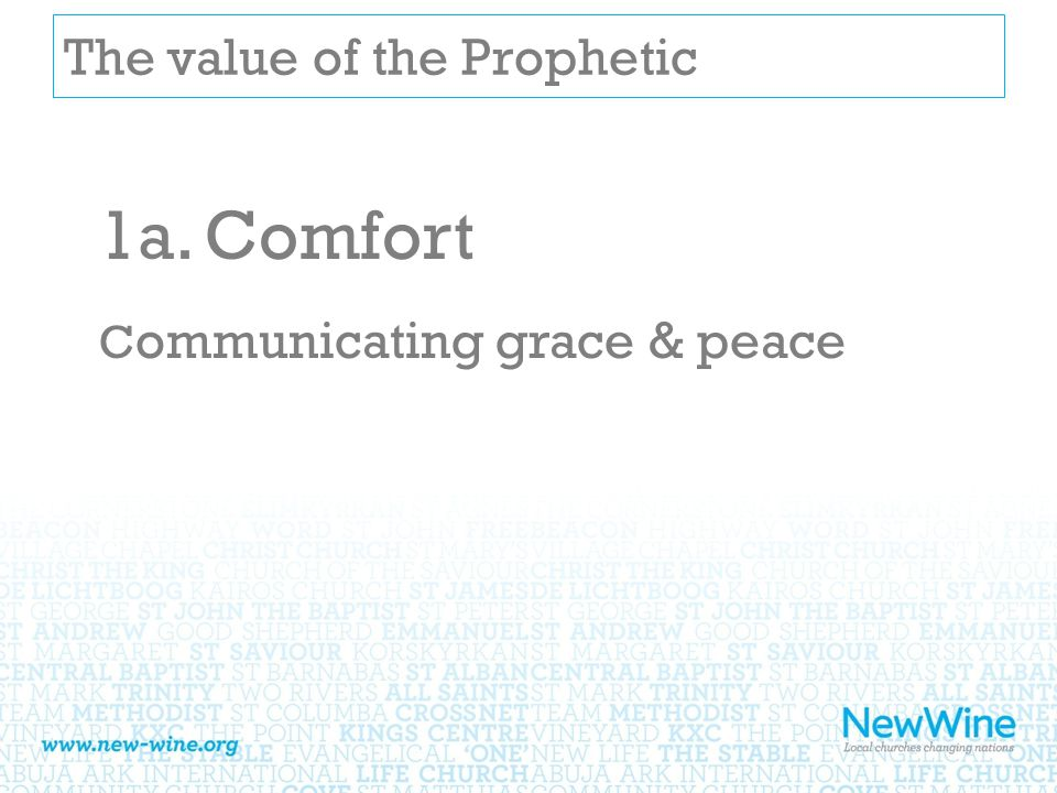 The value of the Prophetic 1a.Comfort C ommunicating grace & peace