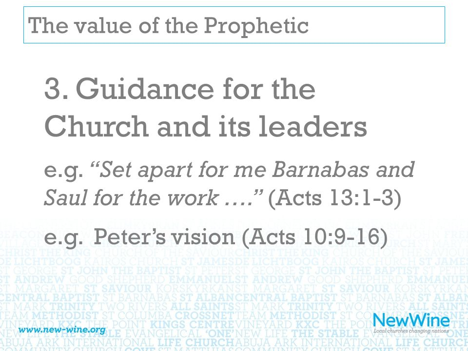 The value of the Prophetic 3. Guidance for the Church and its leaders e.g.
