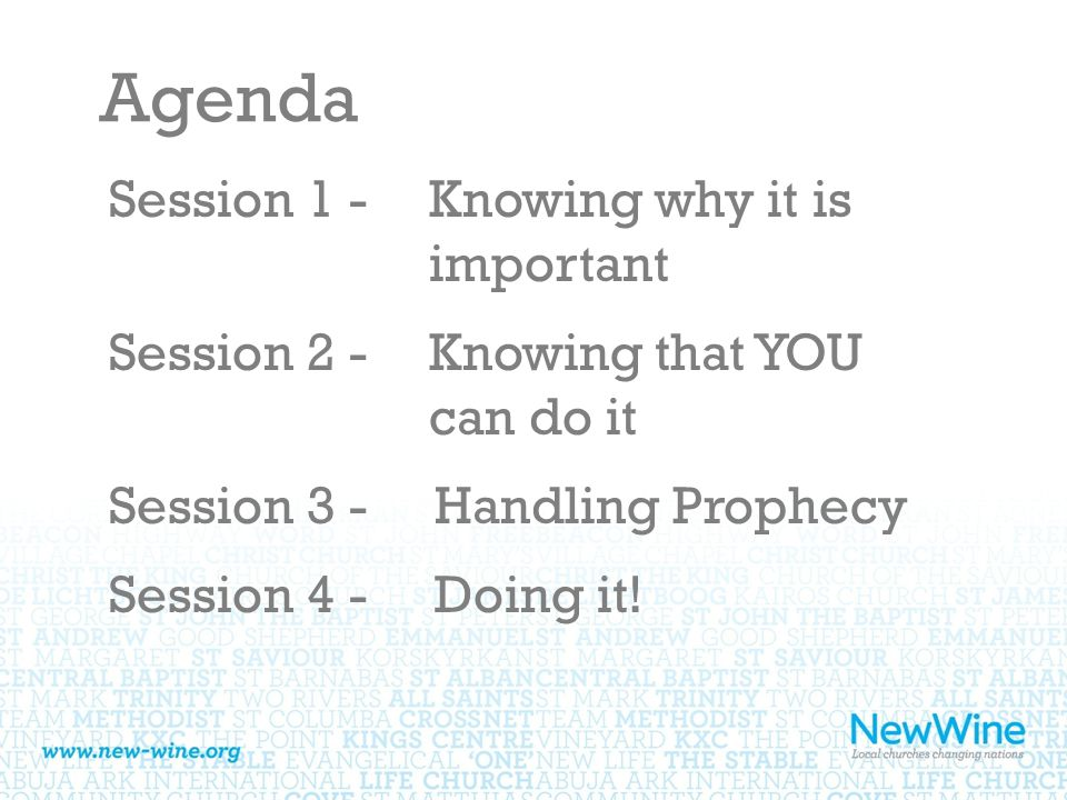 Agenda Session 1 - Knowing why it is important Session 2 - Knowing that YOU can do it Session 3 - Handling Prophecy Session 4 - Doing it!