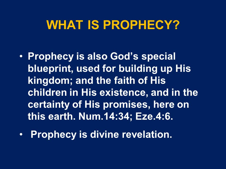 WHAT IS PROPHECY.