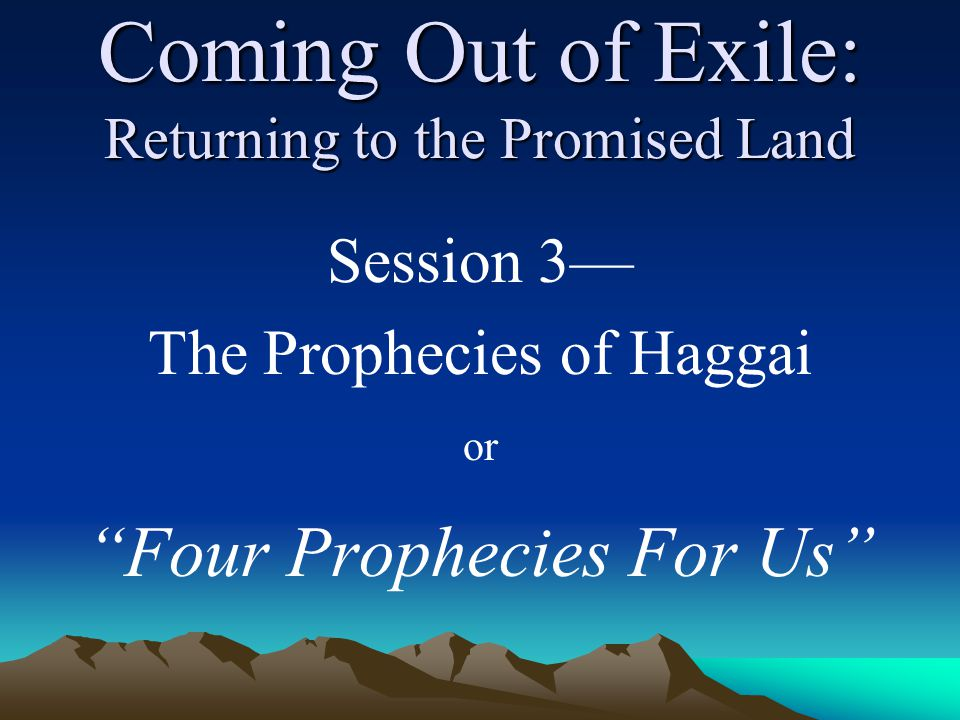 Coming Out of Exile: The Fourth Prophecy of Haggai For the Jews, their governor was divinely appointed and given Davidic authority…