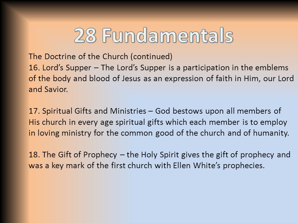 The Doctrine of the Church (continued) 16.