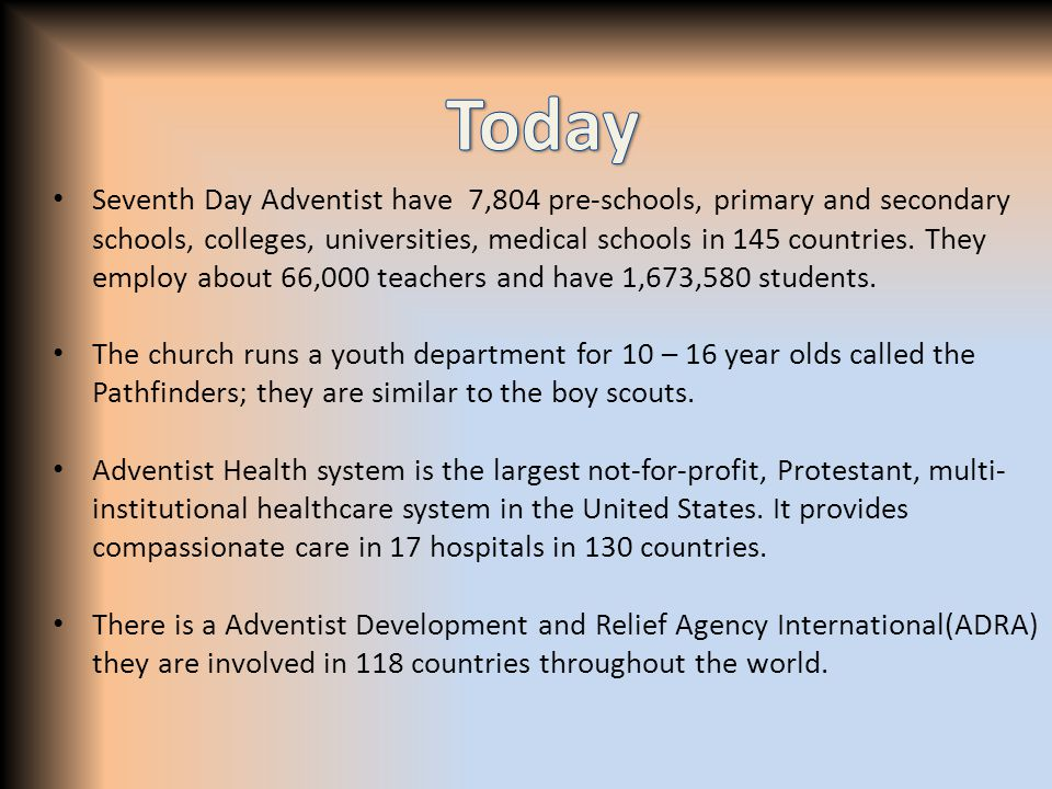 Seventh Day Adventist have 7,804 pre-schools, primary and secondary schools, colleges, universities, medical schools in 145 countries.