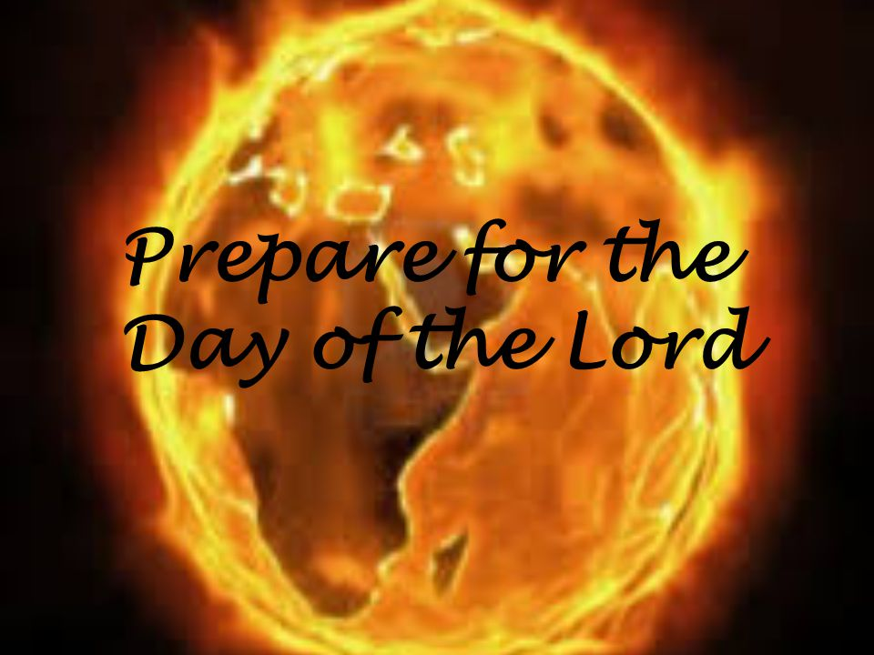 Prepare for the Day of the Lord