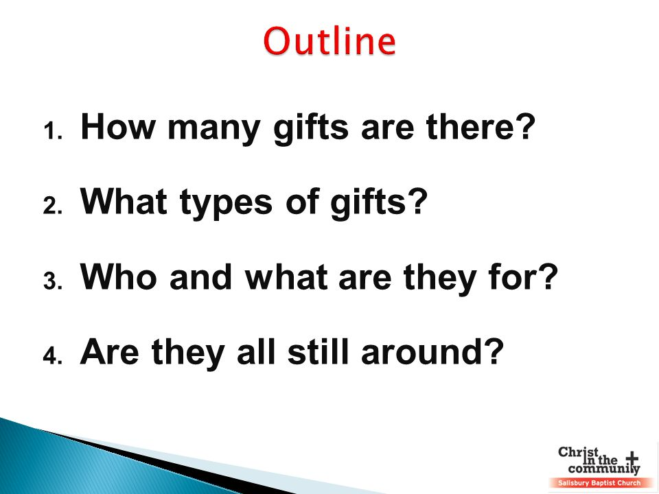1. How many gifts are there? 2. What types of gifts? 3. Who and what are they for? 4. Are they all still around?