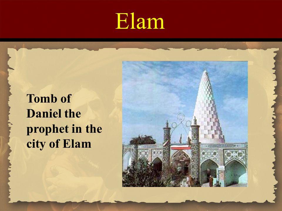 Elam Tomb of Daniel the prophet in the city of Elam