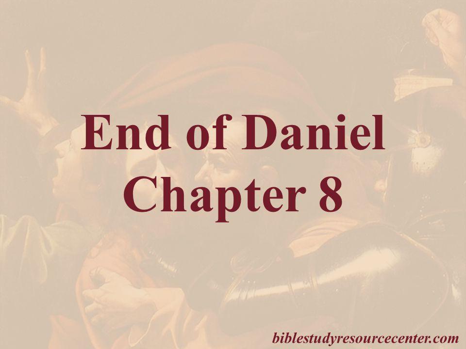 End of Daniel Chapter 8 biblestudyresourcecenter.com