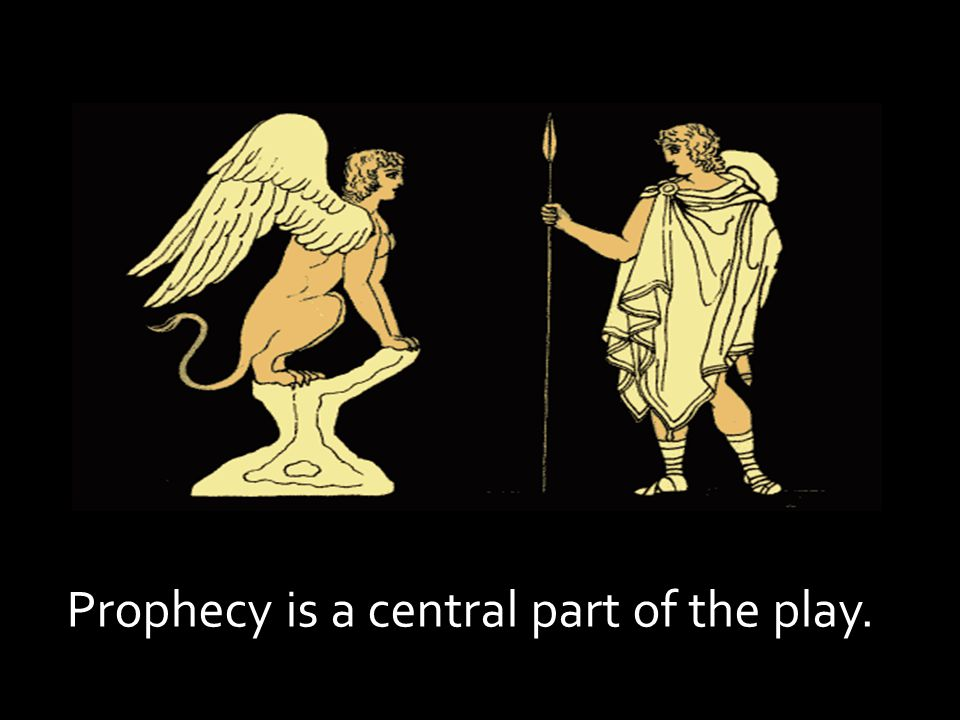 Prophecy is a central part of the play.