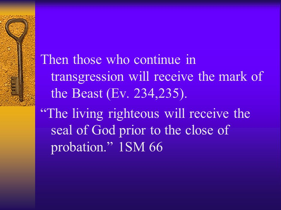 Spirit of Prophecy: No one has received the mark of the Beast.