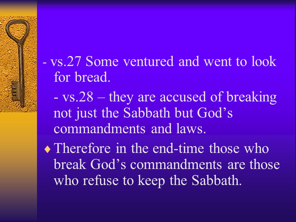 Sabbath a Test of Obedience  In the end-time the Sabbath becomes a test of our obedience, a sign that we have accepted Christ.